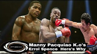Manny Pacquiao K.O'S Errol Spence Here's Why
