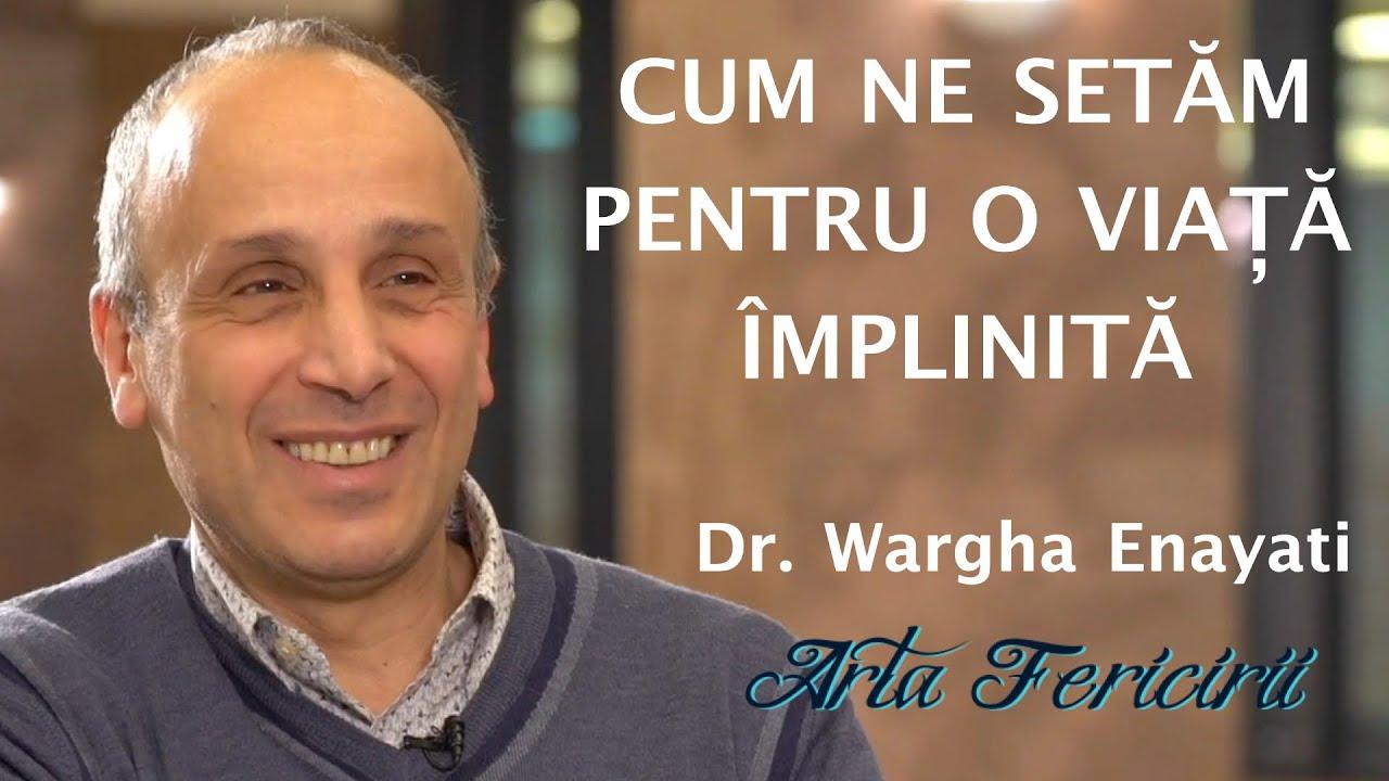 Arta Fericirii - Cum ne setam pentru o viata implinita, Dr. Wargha Enayati