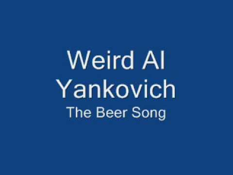 Weird Al Yankovich The Beer Song