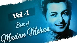 Madan Mohan Hits - Juke Box 1 - Top 10 Madan Mohan Songs