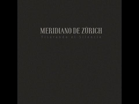 Meridiano de Zürich - Fisurando el Silencio (EP // FULL ALBUM)