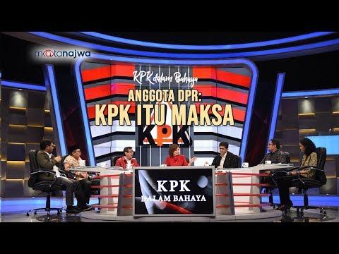 Mata Najwa Part 2 - KPK Dalam Bahaya: Anggota DPR: KPK itu Maksa