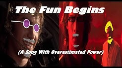 The Fun Begins (A Song With Overestimated Power)
