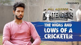 The Highs and Lows of a Cricketer | All Access: The Contenders | Discovery