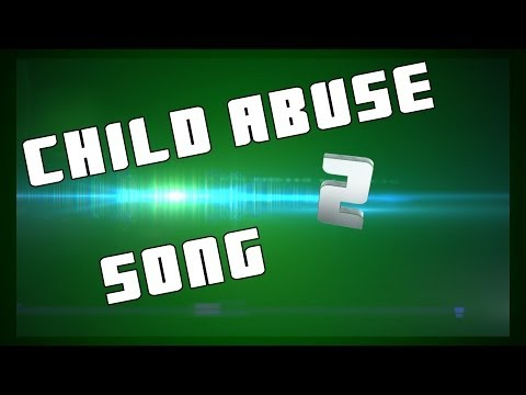 Child Abuse song (6 Days A Week)