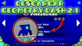 DESCARGAR GEOMETRY DASH 2.1 BETA!!!! (Leer Descripcion)