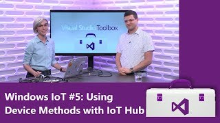 Windows IoT #5: Using Device Methods with IoT Hub (Getting Started Series)