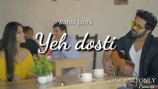 Yeh Dosti Hum Nahi Todenge | Rahul Jain New Version | Unplugged Cover | Friendship Song
