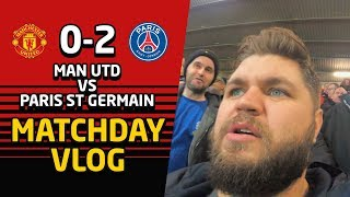 We're Out! United 0-2 PSG Matchday Vlog