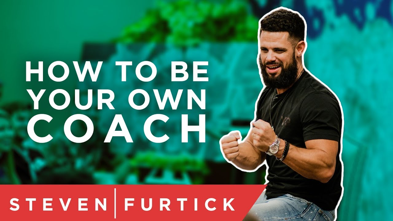 Be Your Own Coach | Pastor Steven Furtick