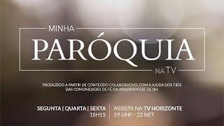 Minha Paróquia na TV - Nossa Senhora de Guadalupe   Castelo   Belo Horizonte