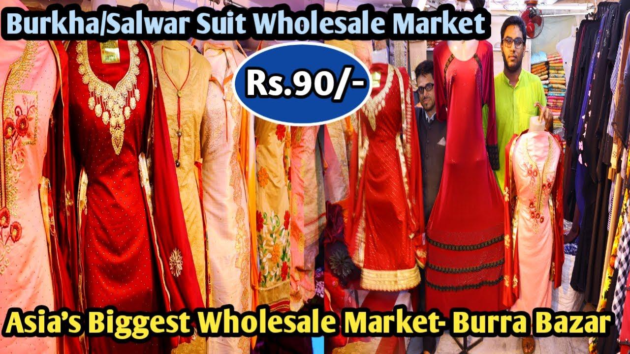Burkha/Salwar Suit/Hijab Wholesale Market in Kolkata|Asia's Biggest Wholesale Market-Burra Bazar