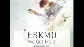 "ESKMO ""We Got More"" (Ninja Tune)"