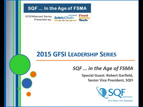 SafetyChain Software GFSI Leadership Series: SQF in the Age of FSMA