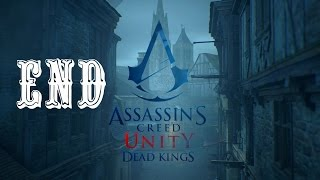 Assassin's Creed Unity Dead Kings Ending / Final Mission - Gameplay Walkthrough Part 10 (DLC)