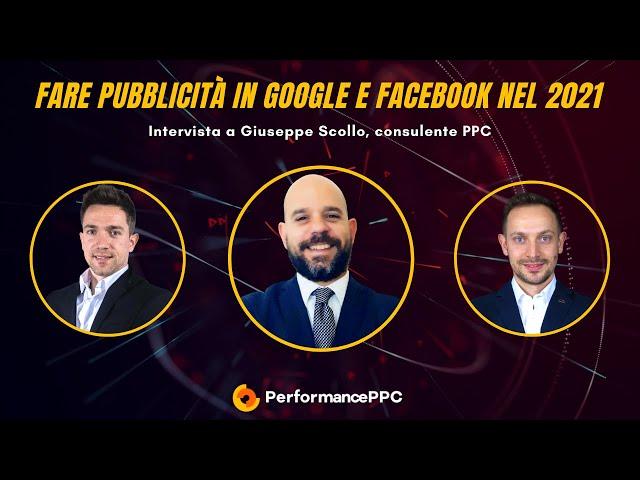 Fare pubblicità in Google e Facebook nel 2021: Intervista a Giuseppe Scollo