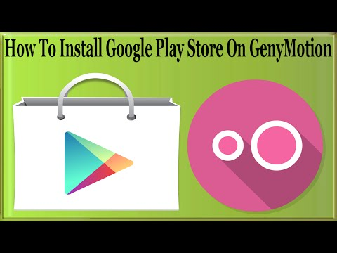 How To Install Google Play Store On GenyMotion To Download Apps And