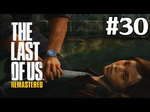 The Last Of Us Remastered PS4: Playthrough Part 30[Underground Tunnel]
