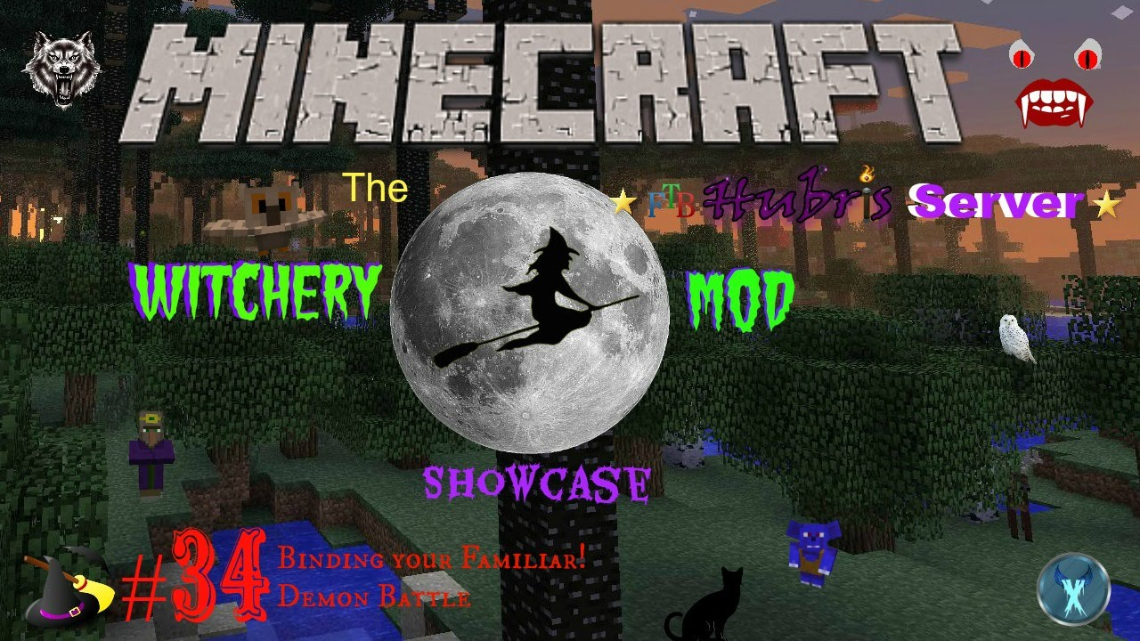 MINECRAFT: WITCHERY MOD SHOWCASE #34 - BINDING YOUR FAMILIAR AND DEMON  BATTLE!