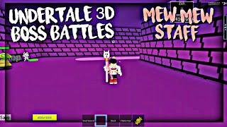 Roblox Undertale 3D Boss Battles: Mew Mew Staff