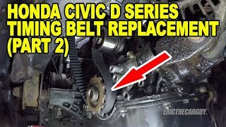 Honda Civic D Series Timing Belt Replacement (Part 2)