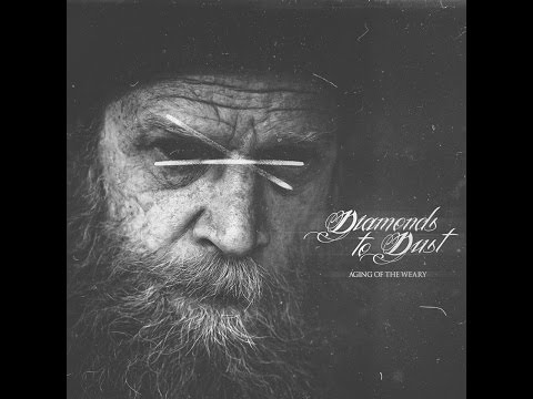 Diamonds to Dust - Aging Of The Weary (Full Album)