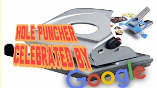 Hole Punch history - 131 anniversary celebrated by google doodle