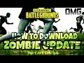 HOW TO DOWNLOAD PUBG MOBILE ZOMBIE MODE UPDATE 0.11.0
