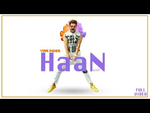 Haan Naah | Virr Inder Ft. Dhrriti Saharan | Jaani | Sukh-E | New Punjabi Songs 2018