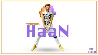 Haan Naah | Virr Inder Ft. Dhrriti Saharan | Jaani | Sukh E | New Punjabi Songs 2018