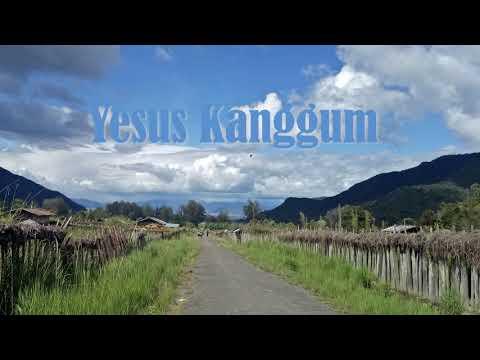Yesus Kanggum (Lagu Rohani Bahasa Wamena)