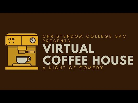 Virtual Coffee House: A Night Of Comedy | Christendom College
