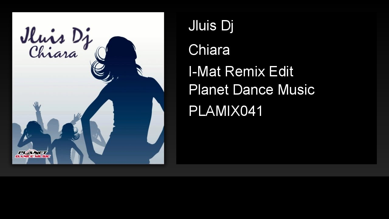 Jluis Dj - Chiara (I-Mat Remix Edit)