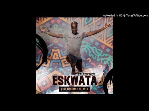 Calado Show ft. Dj Habias e Dj Nelasta - Eskwata (Instrumental)