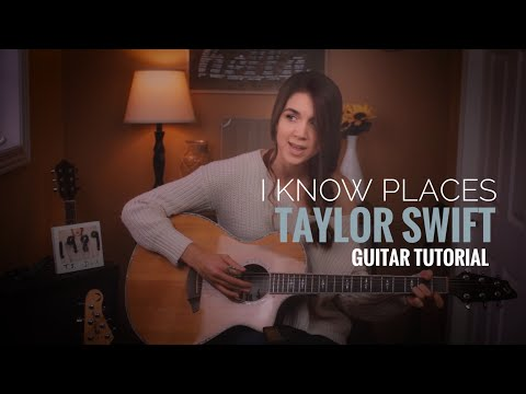 I Know Places | Taylor Swift Guitar Tutorial