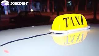 Taksometri olmayan taksi sürücüləri cərimələnəcəklər