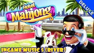 Hotel Mahjong Deluxe Music - Ingame Music 5 (River)