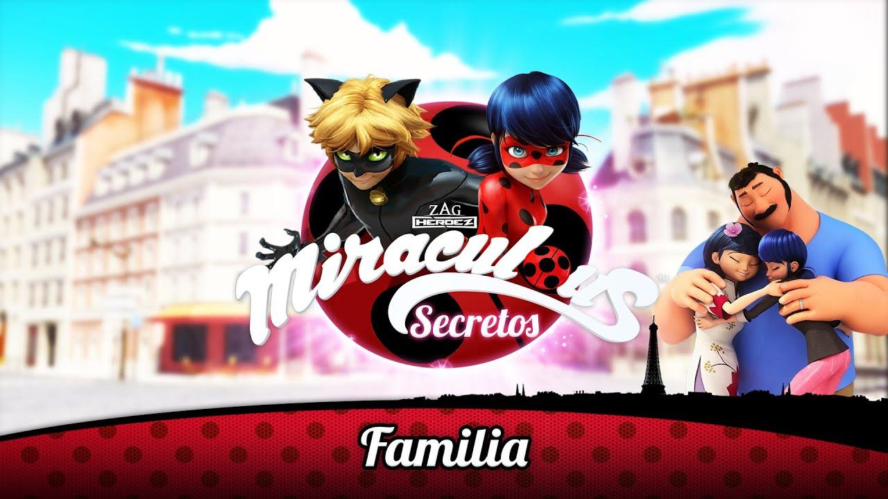 MIRACULOUS SECRETOS   🐞 FAMILIA 🐞   Las Aventuras de Ladybug