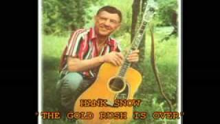 Watch Hank Snow Gold Rush Is Over video