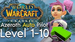 Azeroth Auto Pilot CLASSIC! (Level 1-10) - Is it a Viable Speed Levelling Option?