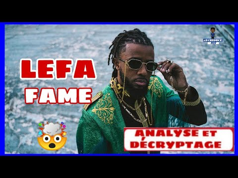 ⛔Lefa - Fame [analyse Décryptage Du Clip] 😱