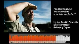 El agronegocio es una estafa a toda la sociedad: Ing. Agr. Damián Pettovello en Decí Mu