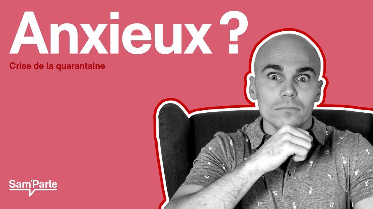 Anxieux ? || Crise de la quarantaine #5