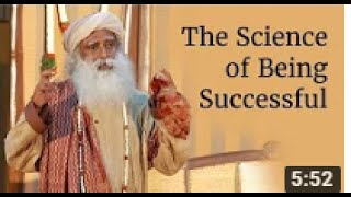 The Science of Being Successful  Sadhguru