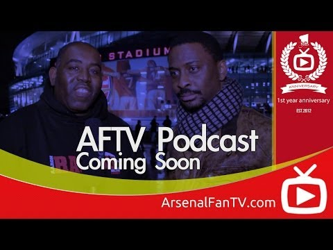 Launch Of New AFTV Podcast- ArsenalFanTV.com