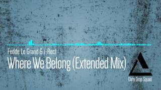 Fedde Le Grand & Di Rect - Where We Belong (Extended Mix)