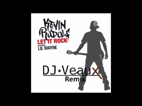 Kevin Rudolf ft Lil Wayne  Let It Rock DJ Veaux Remix Free Download