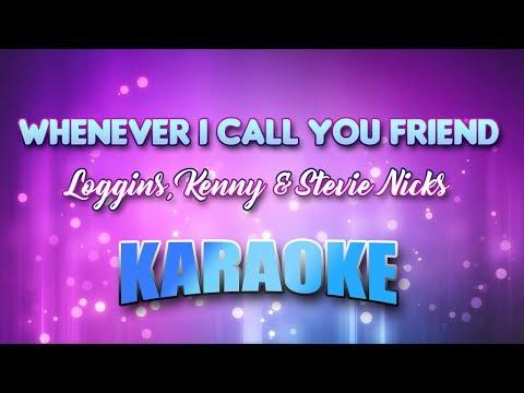 Loggins, Kenny & Stevie Nicks - Whenever I Call You Friend (Karaoke & Lyrics)