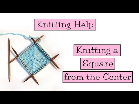 Knitting Help  - Knitting A Square From The Center