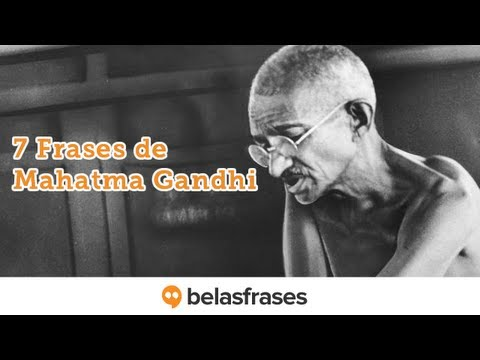 7 Frases de Mahatma Gandhi